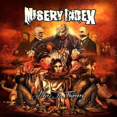"Misery Index ""Heirs to thievery"" 6/6"