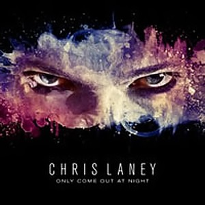 """Chris Laney """"Only come out at Night"""" 1/6"""