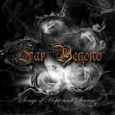 "Far Beyond ""Songs of Hope and Sorrow"" 5/6"