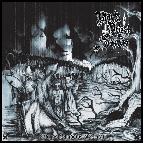 "Black Priest of Satan ""We, as shadows of Satan"" 4/6"