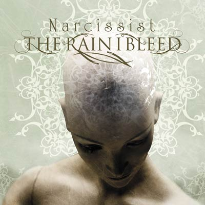 "The Rain I Bleed ""Narcissist"" 3/6"
