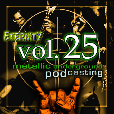 Eternity Podcast Vol.25 – still metal!