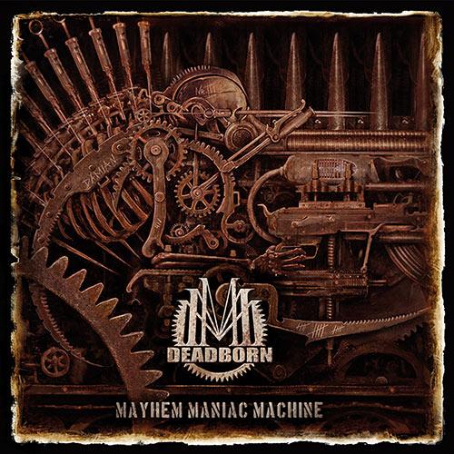 "Deadborn ""Mayhem Maniac Machine"" 5/6"