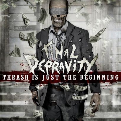 "Final Depravity ""Thrash is just the beginning"" 4/6"
