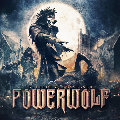"Powerwolf – ""Blessed & Possessed"" 6/6"