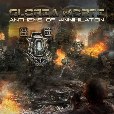 "Gloria Morti ""Anthems of annihilation"" 5/6"