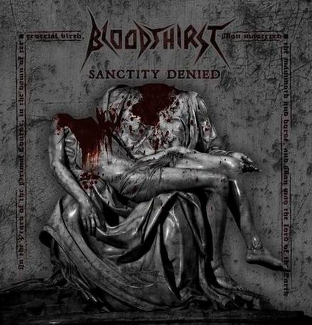 "Bloodthirst ""Sanctity Denied"" 3/6"