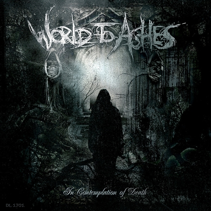 "World to Ashes ""In contemplation of death"" 3/6"