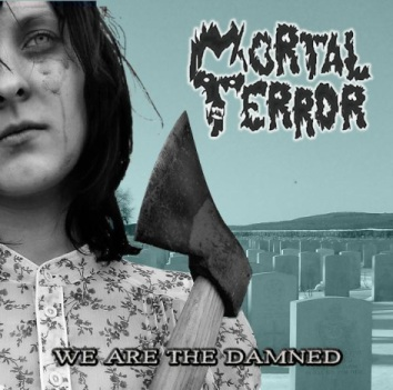 "Mortal Terror ""We are the damned""  4/6"