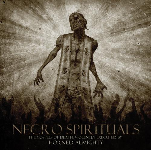 "Horned Almighty ""Necro spirituals"" 4/6"