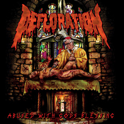 "Defloration ""Abused with gods blessing"" 5/6"