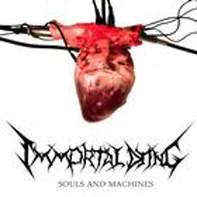 "Immortal Dying ""Souls and Machines"" 5/6"