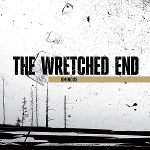 "The Wretched End ""Ominous"" 4/6"
