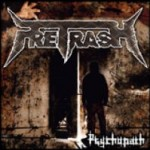 "Pretrash ""Psychopath"" 4/6"