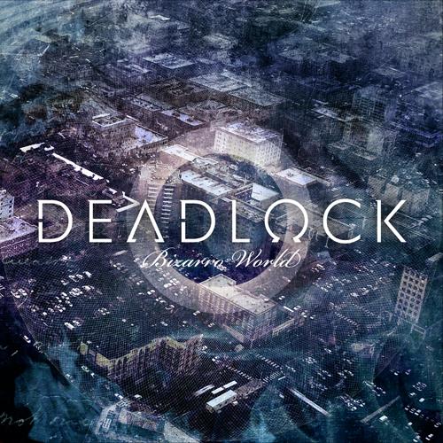 "Deadlock ""Bizarro world"" 5/6"