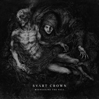 "Svartcrown ""Witnessing the fall"" 3/6"
