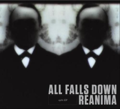 All Falls Down / Reanima Split-MCD 4/6