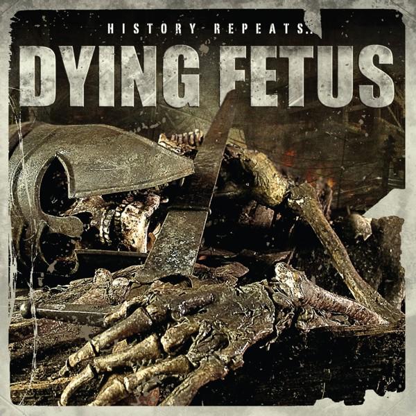 "Dying Fetus ""History repeats"" MCD 3/6"