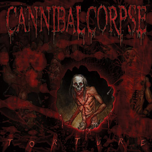 """Cannibal Corpse """"Torture"""" 5/6"""