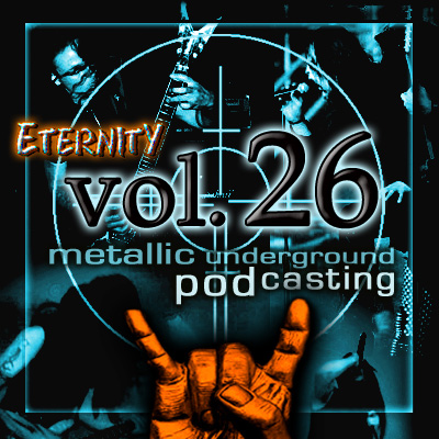 Eternity Podcast Vol.26 – the metal goes on!