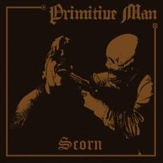 Primitive Man 'Scorn' 6/6