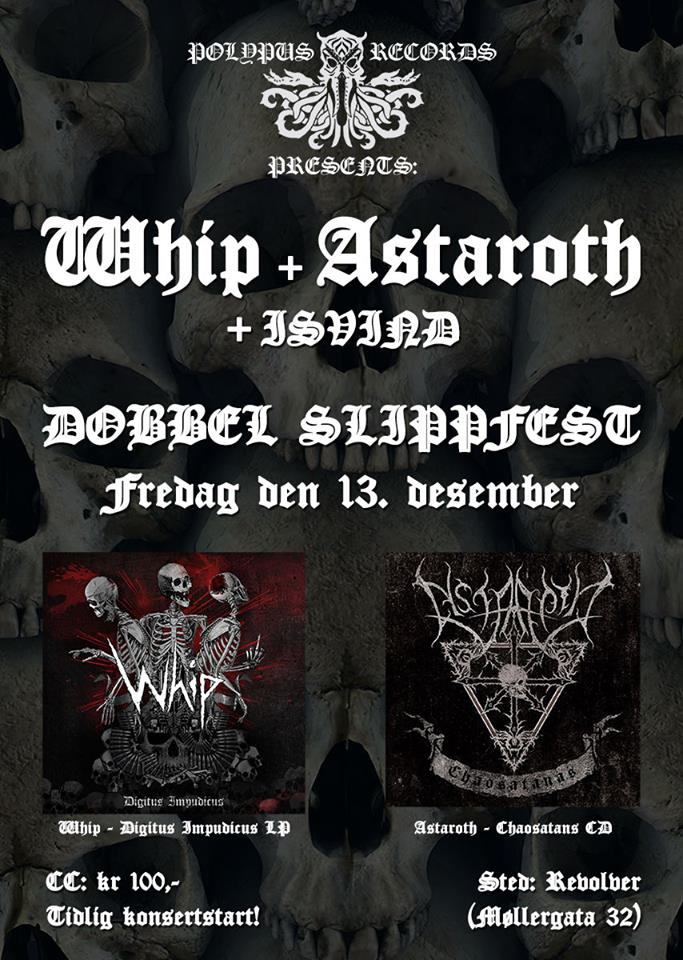 Whip, Astaroth, Isvind @ Revolver, Oslo 13.12.2013