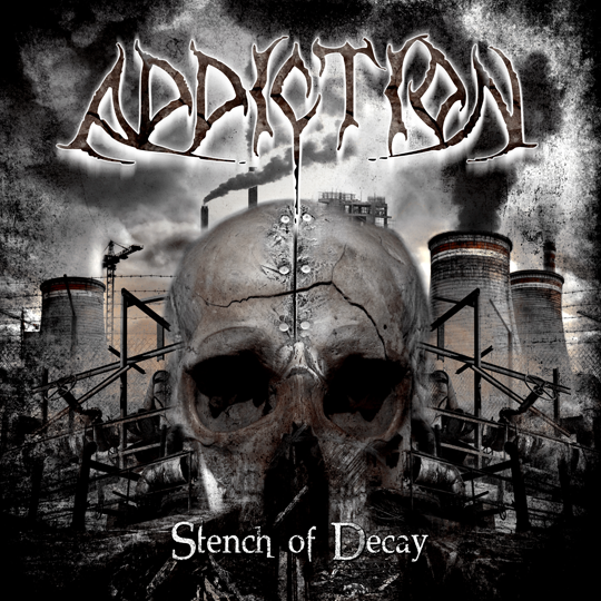 "Addiction – ""Stench of Decay"" 4/6"