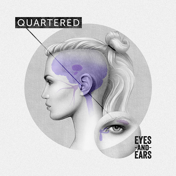 Quartered – Eyes and Ears 1/6
