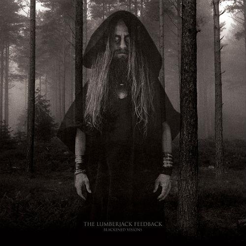 The Lumberjack Feedback – Blackened Vision 3/6