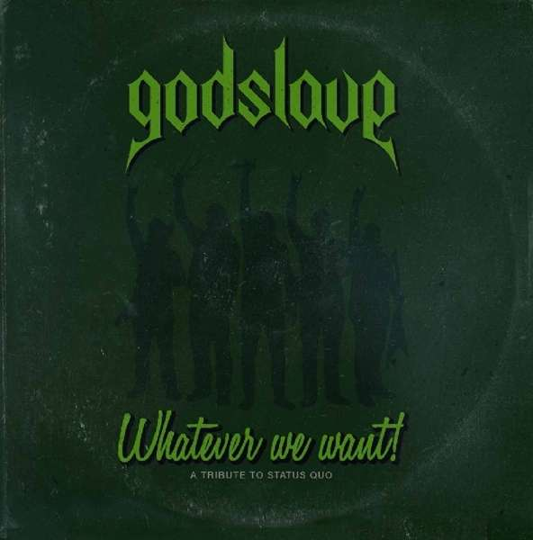 Godslave – Whatever We Want! A Tribute To Status Quo 3/6