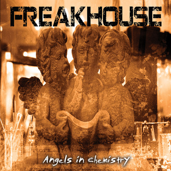 Freakhouse – Angels in Chemistry (4/6)