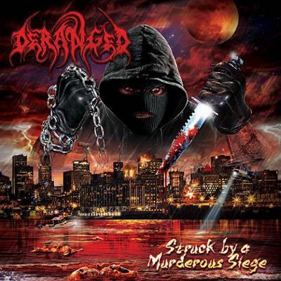 Deranged – Struck By A Murderous Siege 3/6