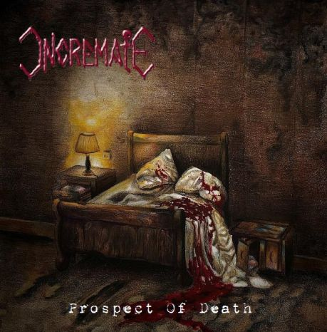 "Incremate – ""Prospect Of Death"" 4/6"