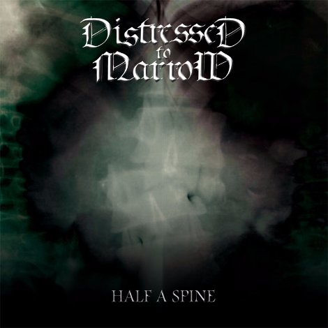 Distressed To Marrow – Half A Spine 3/6