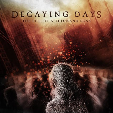 Decaying Days – The Fire Of Thousand Suns 4/6