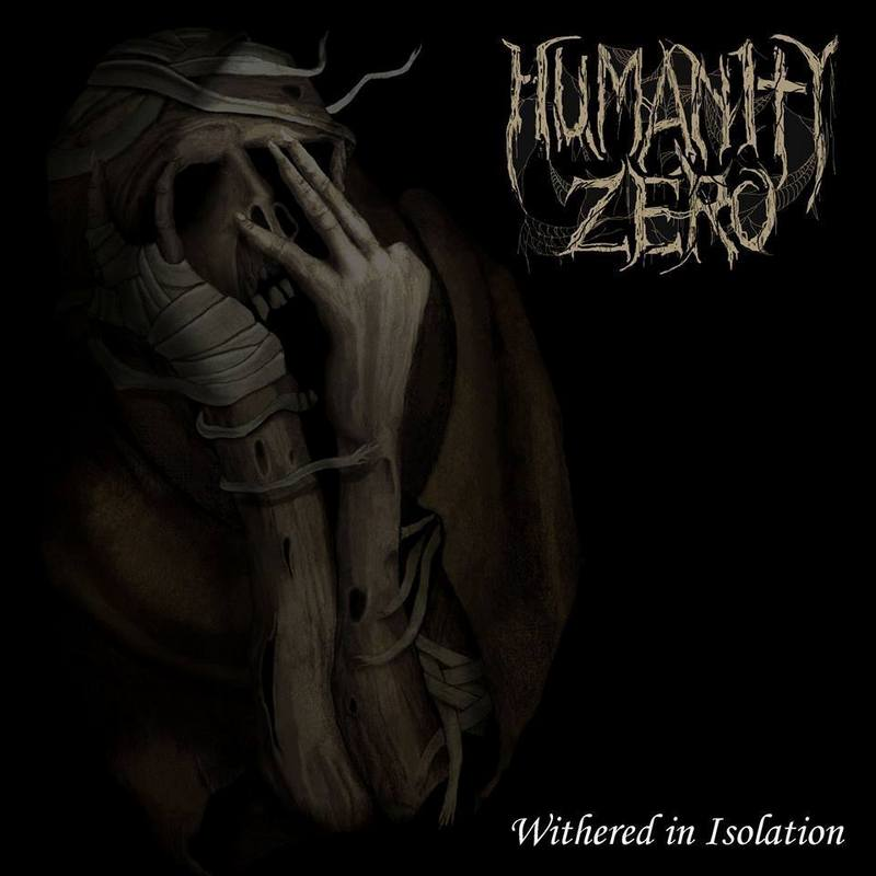 Humanity Zero – Withered In Isolation 2/6
