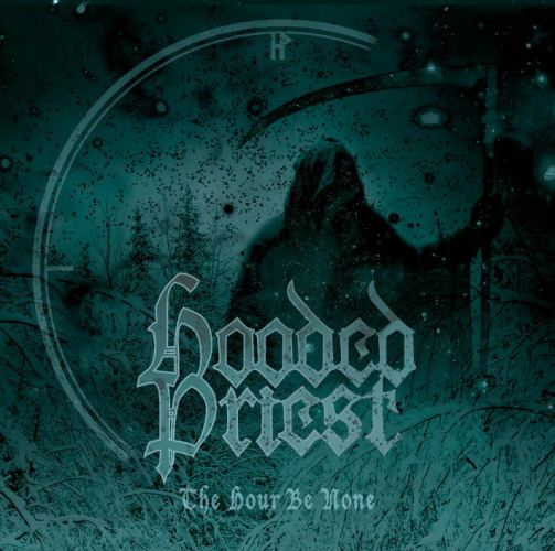 Hooded Priest – The Hour Be None 5/6
