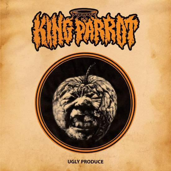 King Parrot – Ugly Produce 5/6