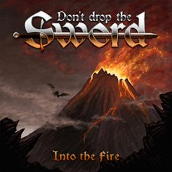 Don't Drop The Sword - Into The Fire
